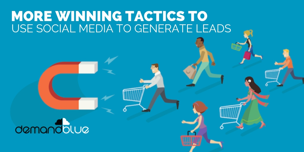 More Winning Tactics to use Social Media to Generate Leads