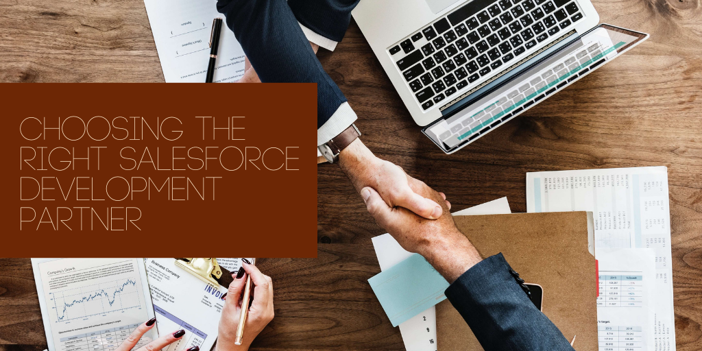Top Considerations in Choosing the Right Salesforce Development Partner