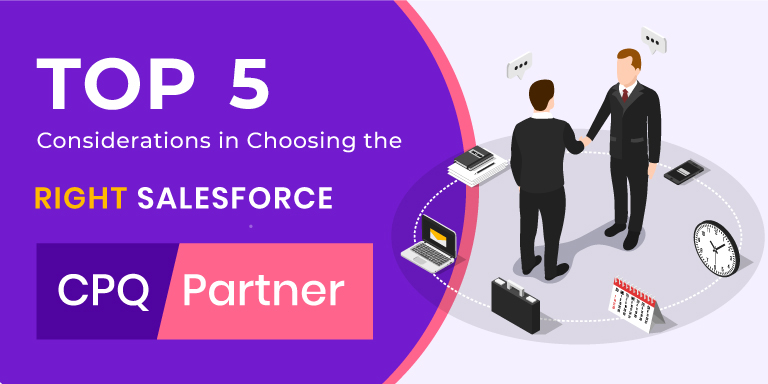 Top 5 Considerations in Choosing your Salesforce CPQ Partners