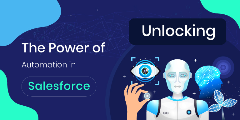 Unlocking the Power of Salesforce Automation