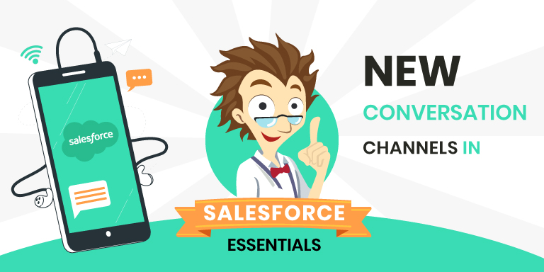 What the New Conversation Channels in Salesforce Essentials Means to Customers