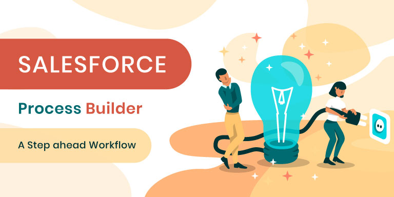 Automation Hero|Salesforce Process Builder a step ahead Workflow