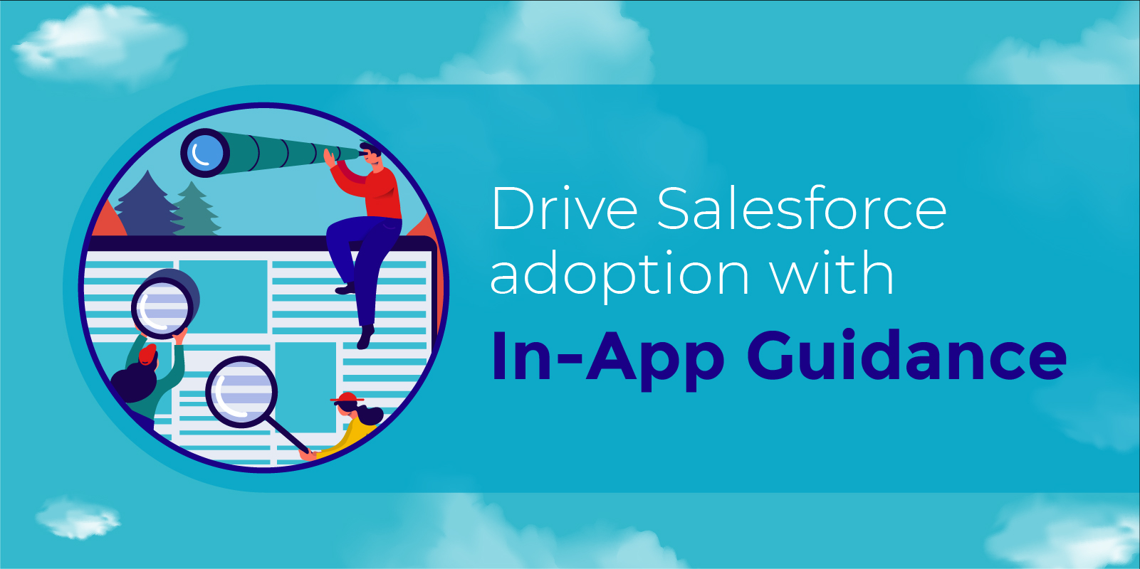 Unboxing Salesforce Winter '20 edition  Accelerate the adoption with Salesforce In-App guidance