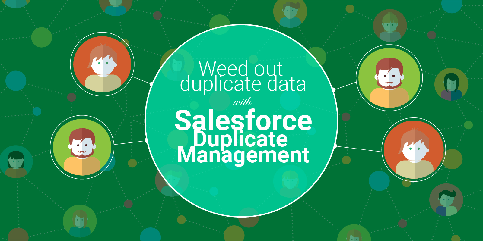 Salesforce Duplicate Management   The key to cut down the roots of duplicity
