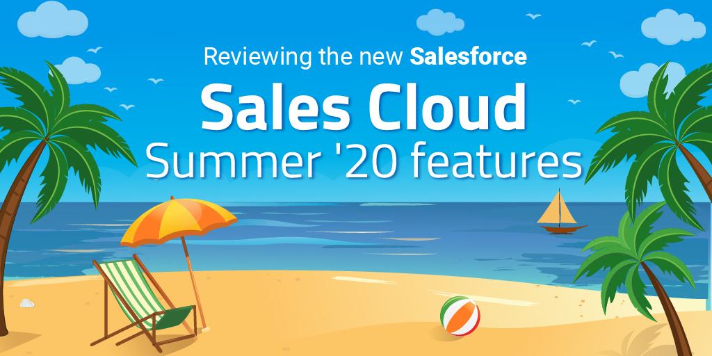 Top New Features of Salesforce Sales Cloud Summer'20 Release