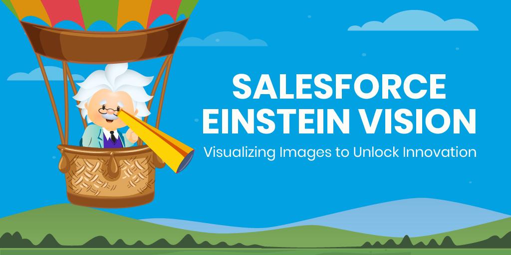 Salesforce Einstein Vision | Enhancing workflow with image processing