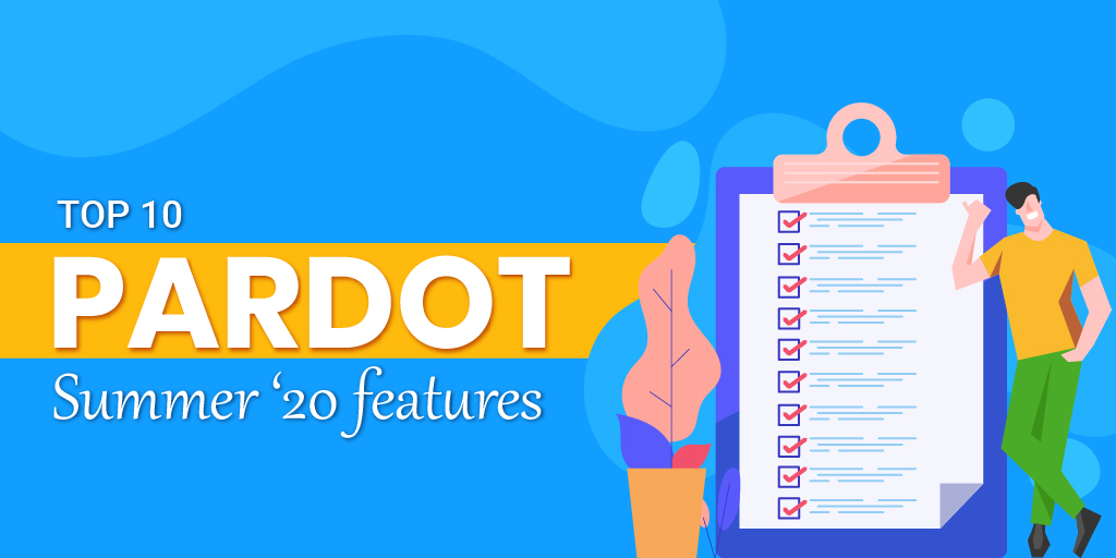 Our Top 10 Favorite Salesforce Pardot Summer '20 Features in the Release