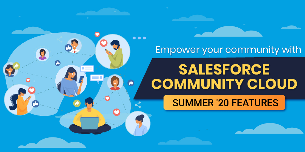 Salesforce Community Cloud: Top 10 New features of Summer '20 Release