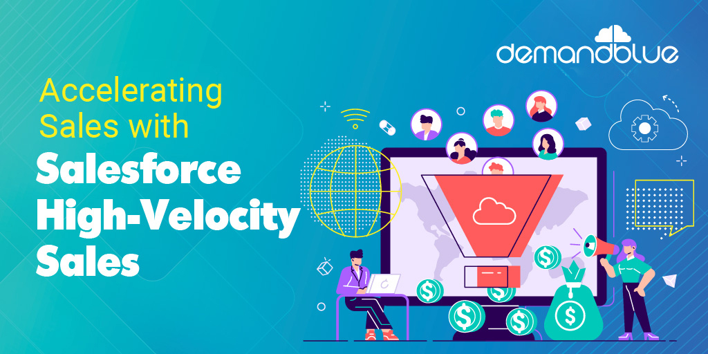 Maximize your Sales outcomes with Salesforce High-Velocity Sales