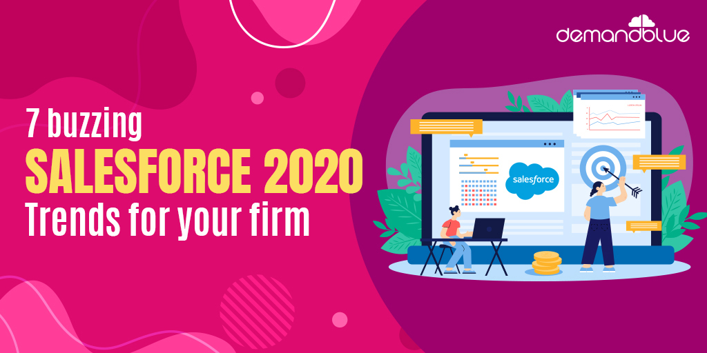 The best 7 Salesforce 2020 trends for your company