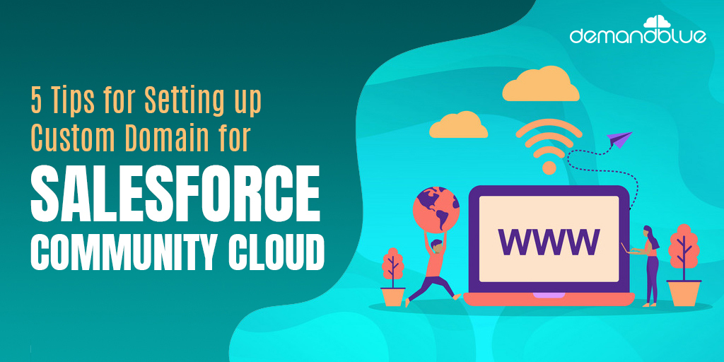 A brief guide to set up your Custom Domain for Salesforce Community Cloud