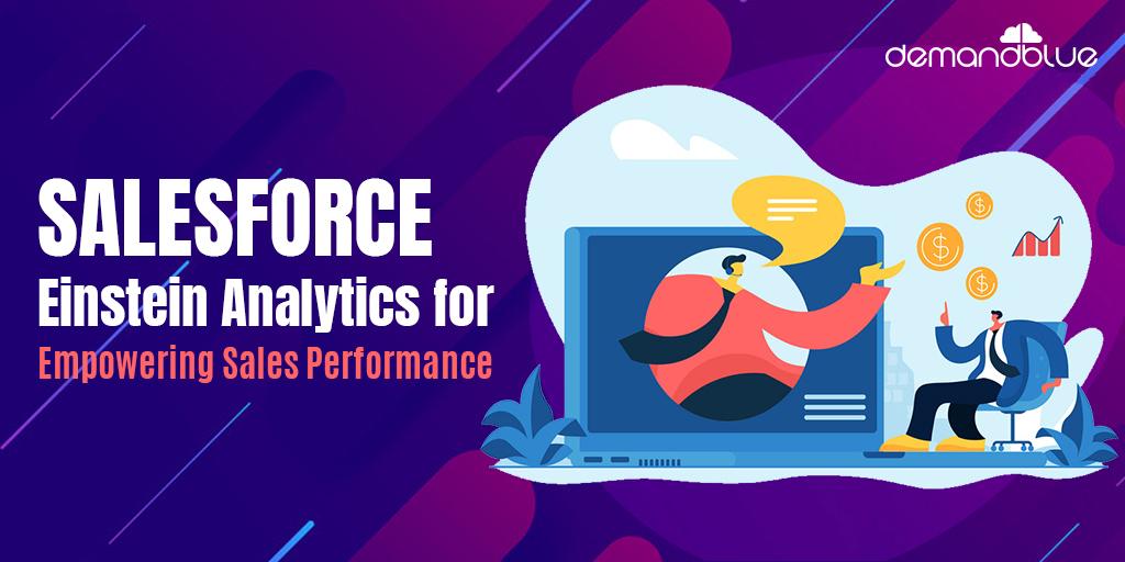 Re-energize Sales with Salesforce Einstein Analytics