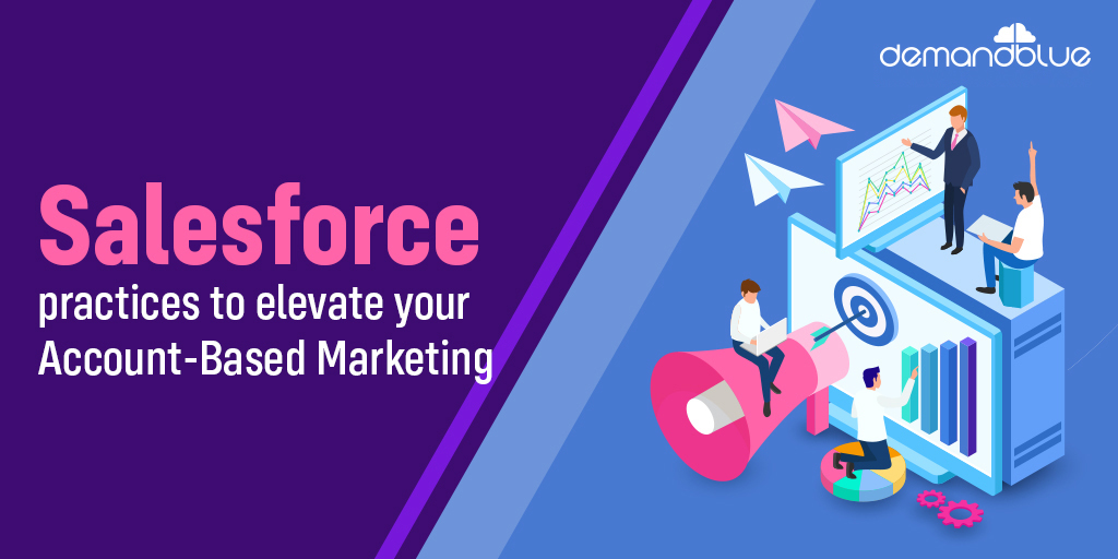 Account based marketing with Salesforce – 5 proven strategies