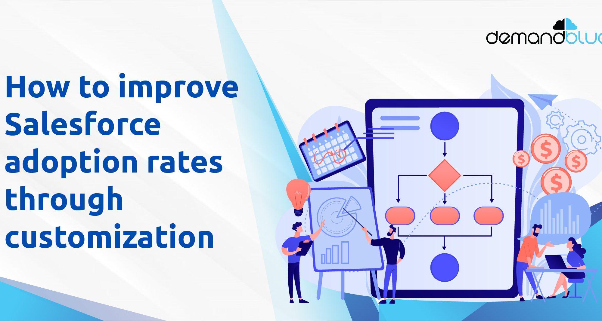 How to improve Salesforce adoption rates through customization