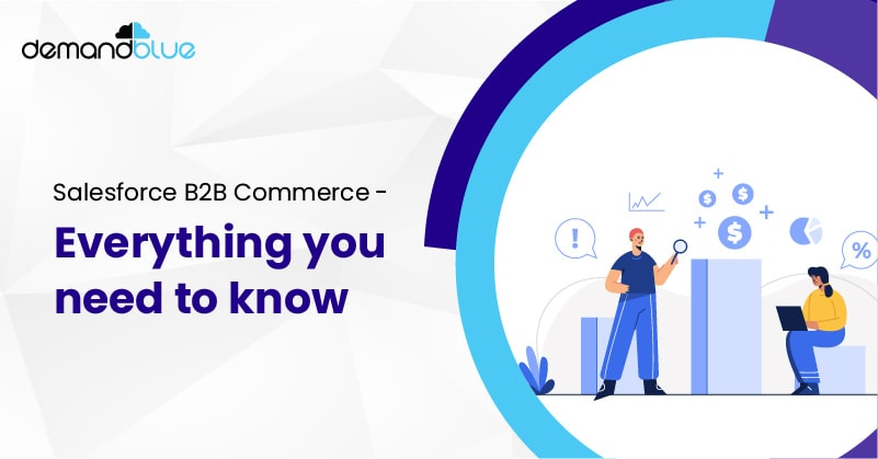 B2B Commerce- Move the needle with Salesforce