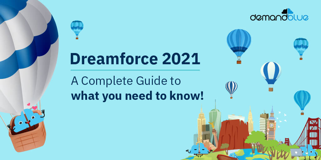 Dreamforce 21: A Complete Guide – Everything you need to know about Dreamforce 2021