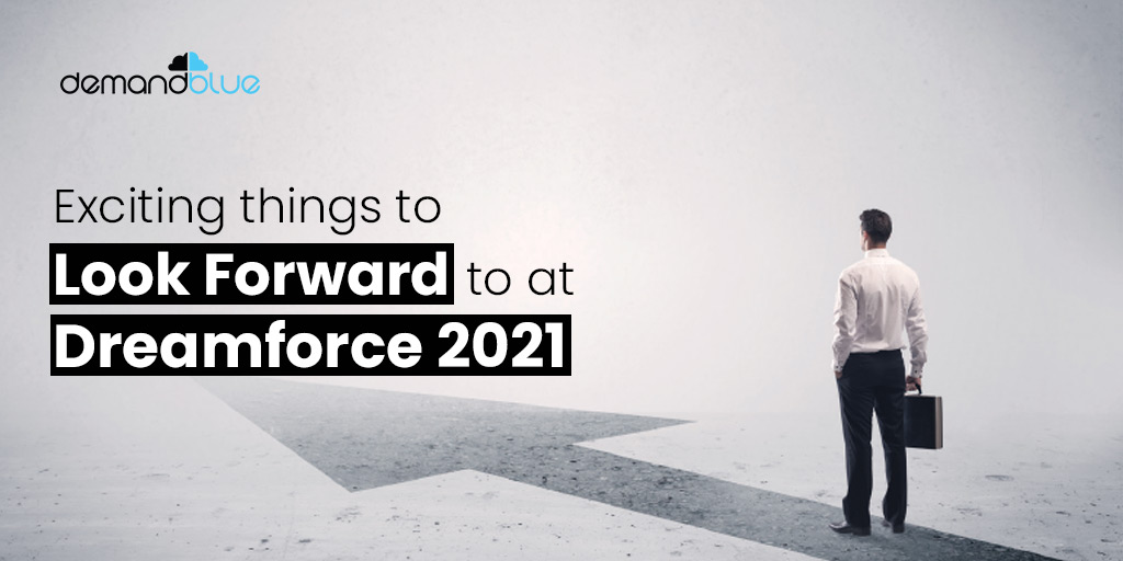 Exciting things to look forward to at Dreamforce 21