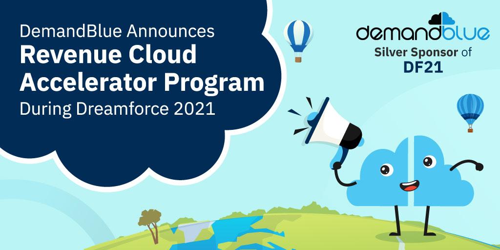 DemandBlue Announces Revenue Cloud Accelerator Program during Dreamforce 2021