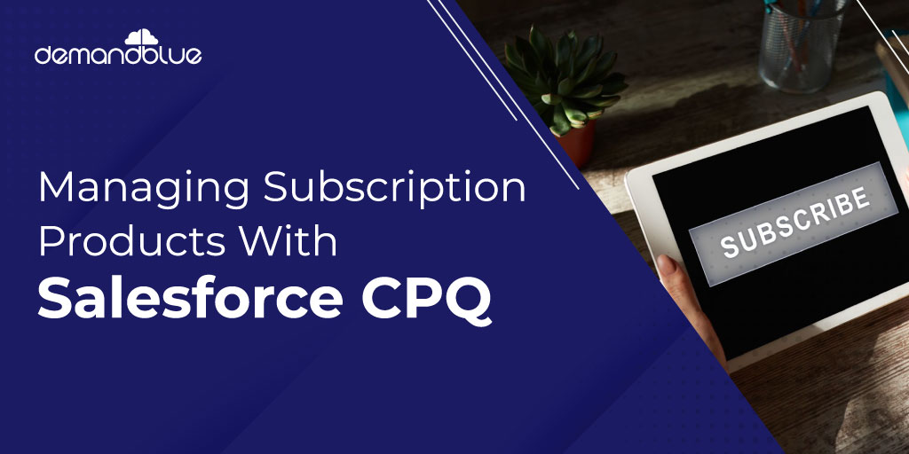 Welcome to our Salesforce CPQ Video Series!